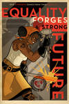 EQUALITY FORGES A STRONG FUTURE Poster