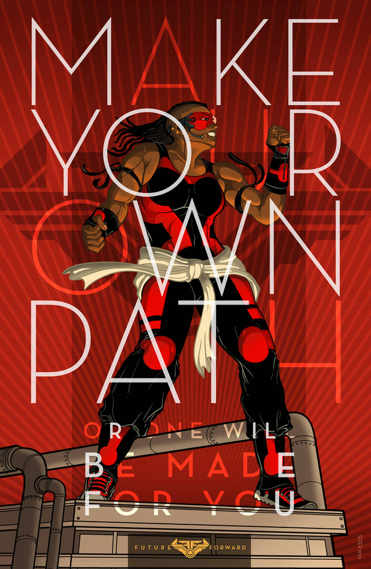 MAKE YOUR OWN PATH Poster 2015