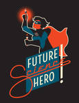 MARCH FOR SCIENCE: FUTURE SCIENCE HERO (FEMALE)