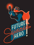 MARCH FOR SCIENCE: FUTURE SCIENCE HERO (MALE)