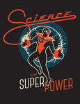 MARCH FOR SCIENCE: SCIENCE IS MY SUPER POWER
