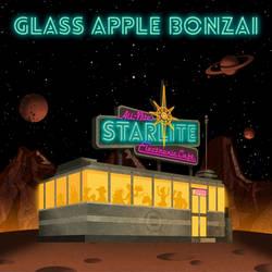 GLASS APPLE BONZAI All Night Starlite... Album by PaulSizer
