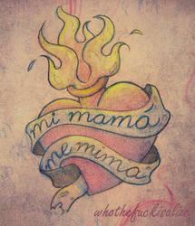mi mama me mima by whothefuckisalize