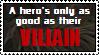 Only As Good As Their Villain by TheInimitableECypher
