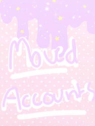 I HAVED MOVED ACCOUNTS