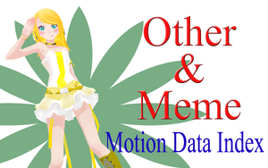 MMD Motion Data Index Other +Meme (31/08/14) by MMD-Nay-PMD