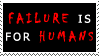Failure is for Humans Stamp by geeksam311
