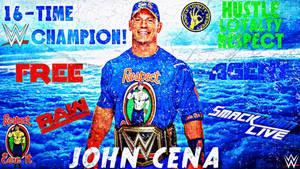 John Cena '16-Time WWE Champion' Custom Wallpaper