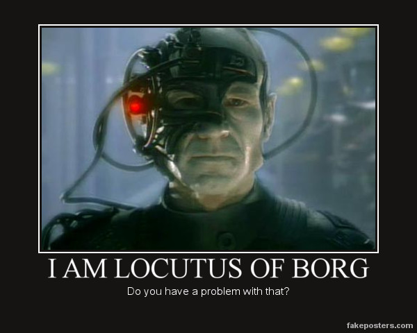 [Image: i_am_locutus_of_borg_by_trotsky17-d5fjy65.jpg]