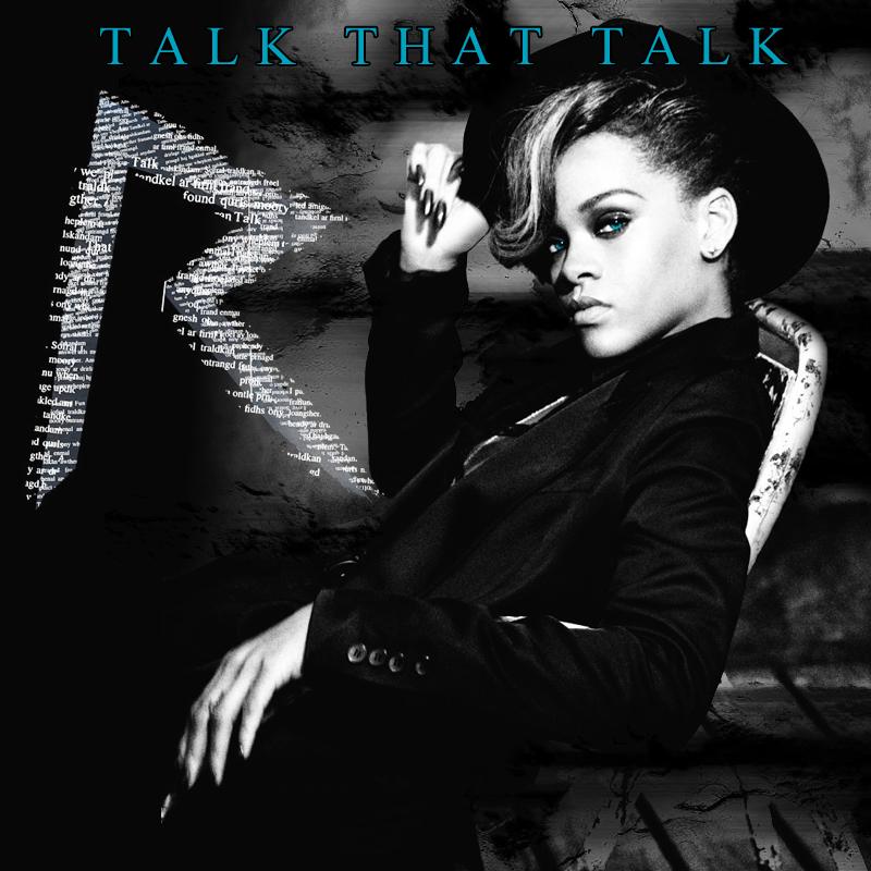 Talk That Talk Rihanna Rihanna Talk That Talk Cover