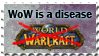 Wow is a disease by azus