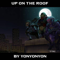 Just Hangin' Out: Up On The Roof! By YonYonYon by Estonius
