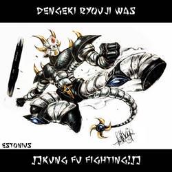 Dengeki Ryouji Was Kung Fu Fighting! By Felix Ip! by Estonius
