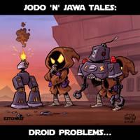 Jodo 'n' Jawa: Droid Problems... By Otis Frampton!
