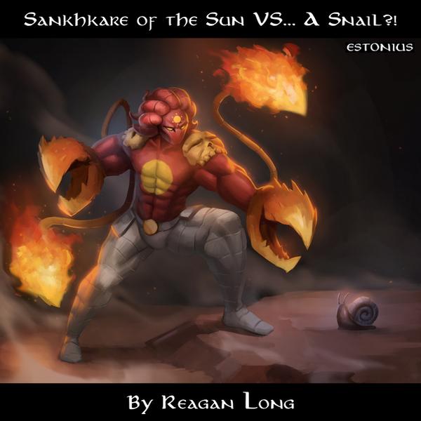 Sankhkare of the Sun VS... A Snail?! ~Reagan Long! by Estonius