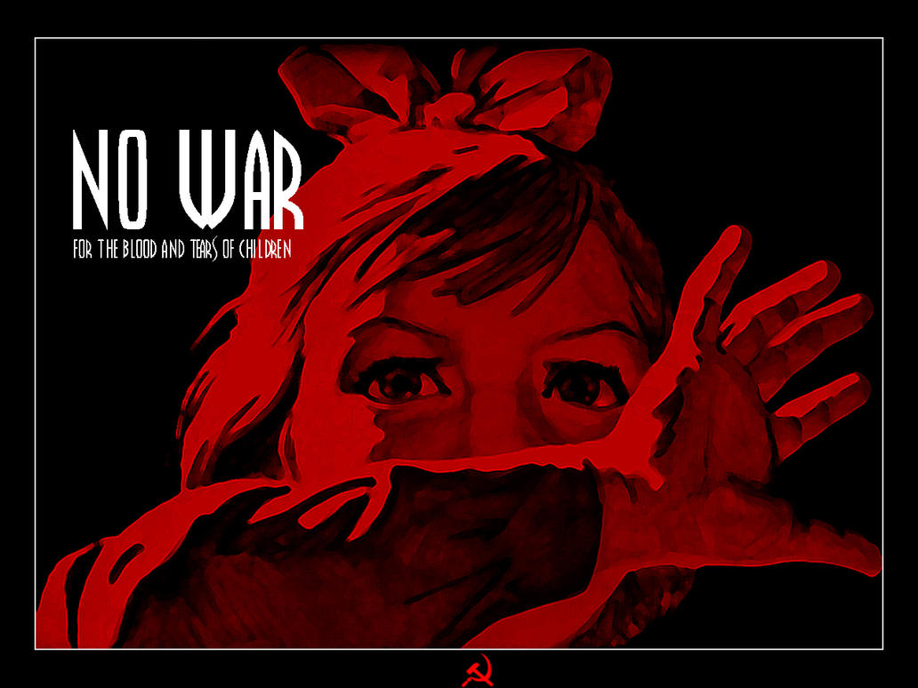 NO WAR by RadicallyPoetic