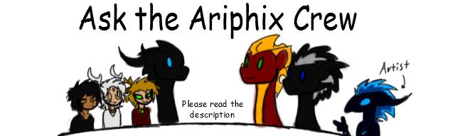 Ask the Ariphix Crew by CoffeeAddictedDragon