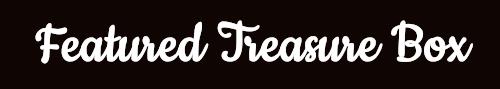 Featured Treasure Box