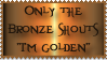 Only the bronze...