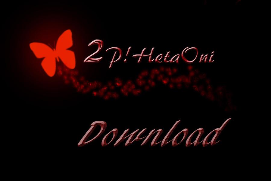 2P!HetaOni 2.05 Demo DOWNLOAD by Italy-PastaLove