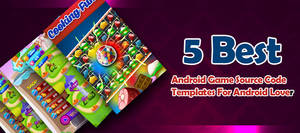 5 Best Android Game Source Code Templates by appngamereskin on