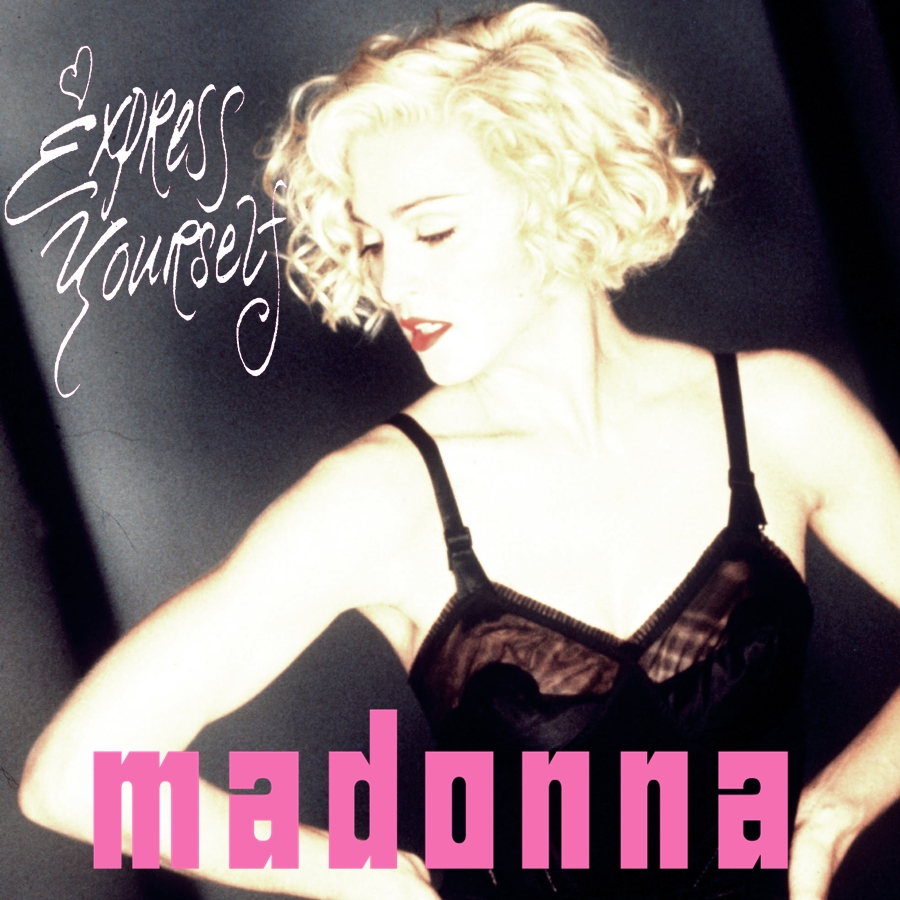 Express Yourself Madonna Express Yourself Fanmade