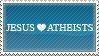 jesus_loves_atheists.stamp by ArcZero