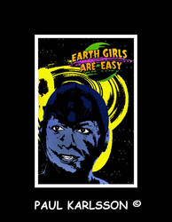 Earth Girls Are Easy by RetardMessiah