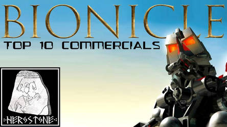 Herostone - The Top 10 Bionicle commercials