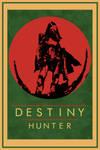 Destiny Hunter Poster