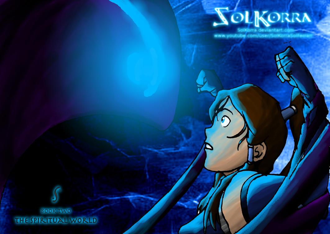 Korra vs The Evil Spirit Season 2 by SolKorra by SolKorra