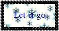 Let it Go stamp by katamariluv