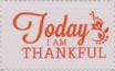 Today I Am Thankful stamp by katamariluv