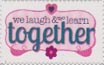 We Laugh and Learn Together stamp by katamariluv
