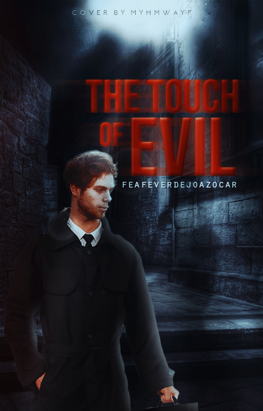 The Touch of Evil | Wattpad by Myhmwayf