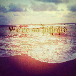 We're so infinite