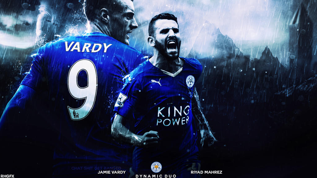 Jamie Vardy X Riyad Mahrez HD 2016 Wallpaper. By RHGFX2 On