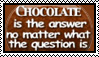 Chocolate is the Answer Stamp by drumgirl