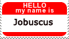 My name is JOBUSCUS by wolfieblob