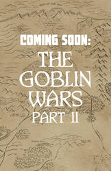 Coming Soon: The Goblin Wars Part II by adamclark