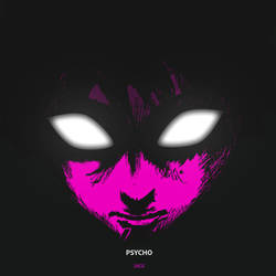 PSYCHO by S4GE