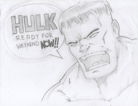 Hulk working for the weekend