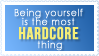 BEING YOURSELF IS THE MOST HARDCORE THING STAMP by Lizziey