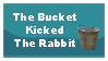 THE BUCKET KICKED THE RABBIT by Loulou13