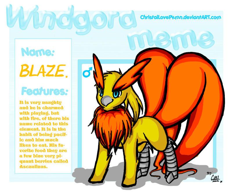 Windgora meme: Blaze by ChristalLovePkmn
