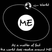 The world revolves around ME by Descyber