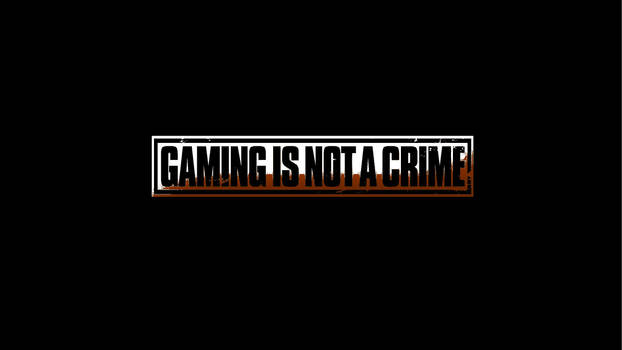 Gaming is not a crime by kate yelkovan (lighter co by kateyelkovan