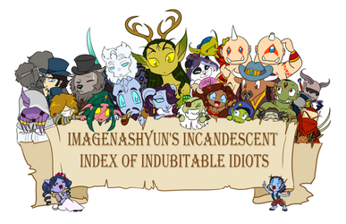 Trust me, they're all indubitable idiots.
