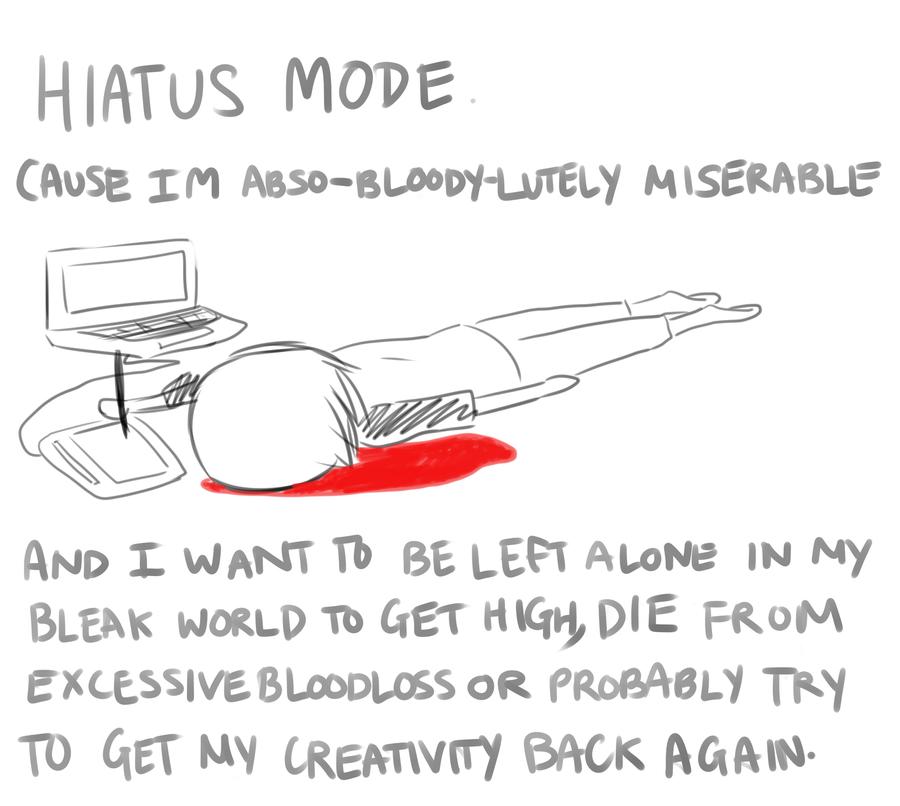 HIATUS MODE by Arice215 on DeviantArt