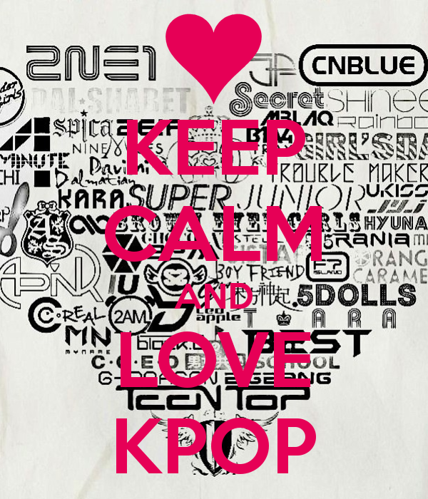 Keep Calm And Love Kpop By Icarlywei On Deviantart